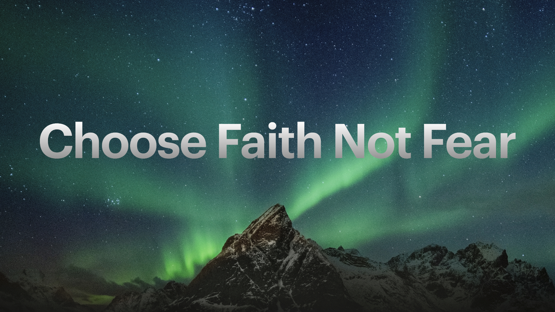 Choose Faith Not Fear by Lance Steeves